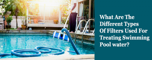 What-are-the-different-types-of-filters-used-for-treating-Swimming-pool-water.png