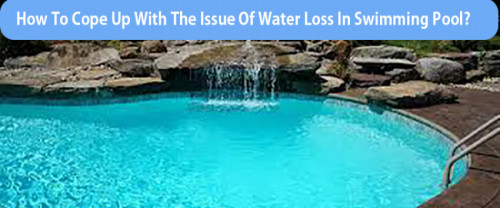 How-to-cope-up-with-the-issue-of-water-loss-in-swimming-pool.jpg