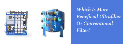 Which-is-more-beneficial-Ultrafilter-or-conventional-filter.jpg